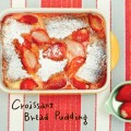 料理實驗室  草莓可頌布丁